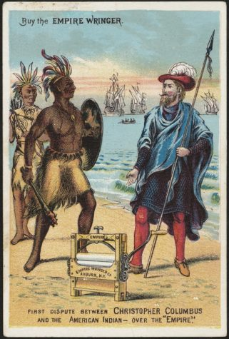 """This image — titled The First Dispute Between Christopher Columbus and the American Indian — Over the Empire"""" was used to sell Empire laundry wringers in the early 20th century."""
